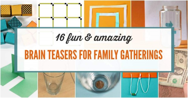 Family brain teasers for parties and gatherings.