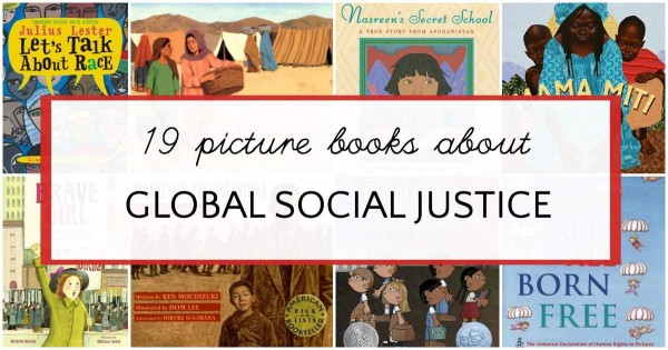 Picture books for kids about social justice around the world.