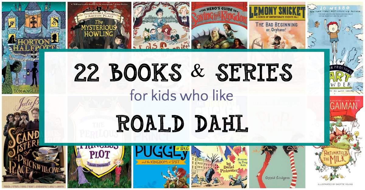 Weird And Wonderful Books For Kids Who Like Roald Dahl