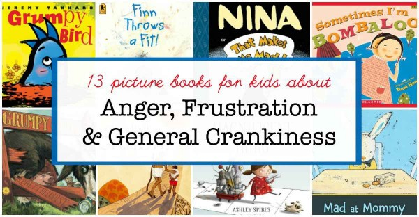 A book list of picture books about anger, frustration and being grumpy.