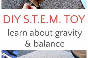 DIY S.T.E.M. Toy: Learning about Gravity and Balance