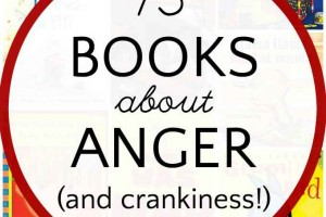 A list of picture books about anger and frustration for kids.