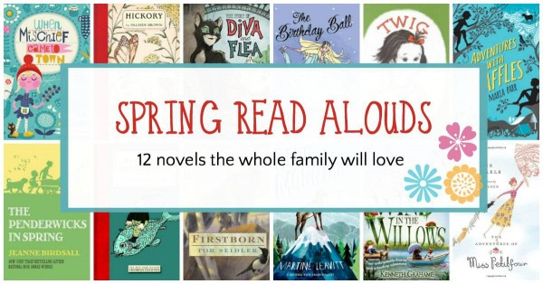 Spring chapter books to read aloud to the whole famil.