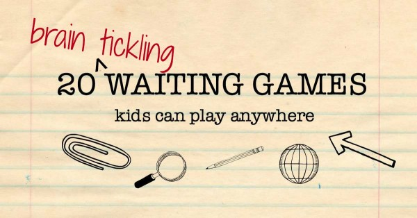 Brain teasing waiting games kids will love.