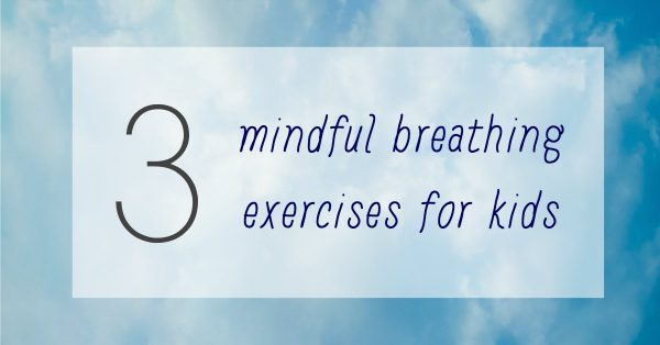 Mindful breathing exercises for kids that will foster healthy bodies.