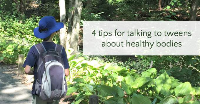 Easy tips for talking to tweens about their bodies.