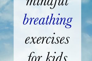 Mindful breathing exercises for kids and families.