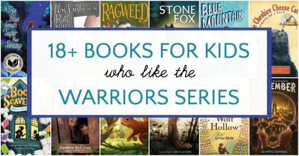 Middle grade chapter books like Warriors for kids.