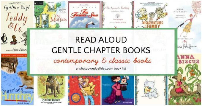 List of gentle chapter books to read aloud to kids.