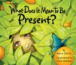 What does it mean to be present mindfulness book for children