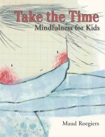 Take the time. Teaching mindfulness with books to kids.