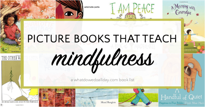 Mindfulness books for kids to teach meditation and mindful techniques.