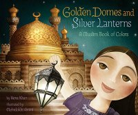 Golden Domes and Silver: A Muslim Book of Colors