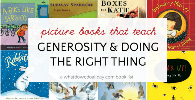 Picture books about doing the right thing and teaching generosity towards others.