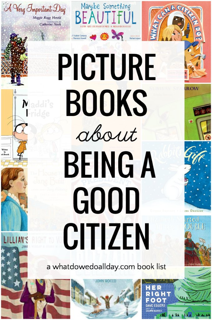 Picture books to teach kids about being a good citizen. Teach responsible citizenship to children not just during election season but everyday. These books teach kindness, activism, community building and history.
