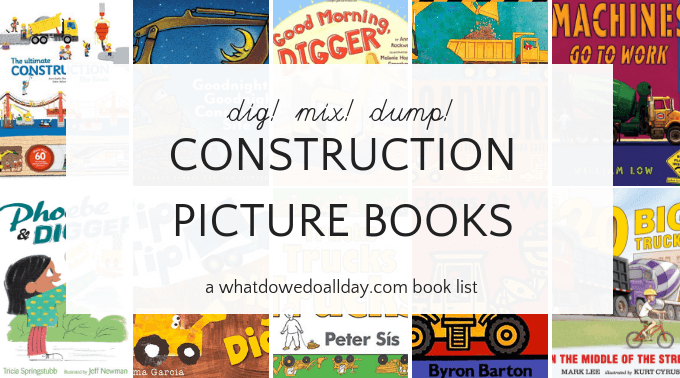 Construction work picture books for toddlers and preschoolers
