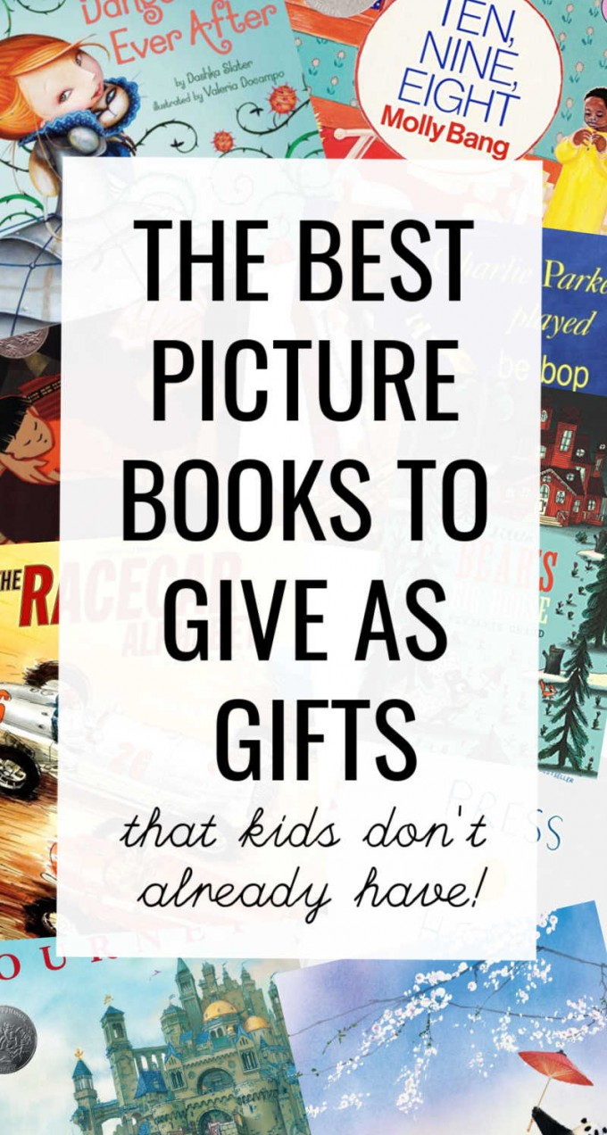 Gift guide to choosing the best picture books. Children's books make the best gifts for kids. This list contains books for babies, toddlers and preschoolers on up to early elementary.