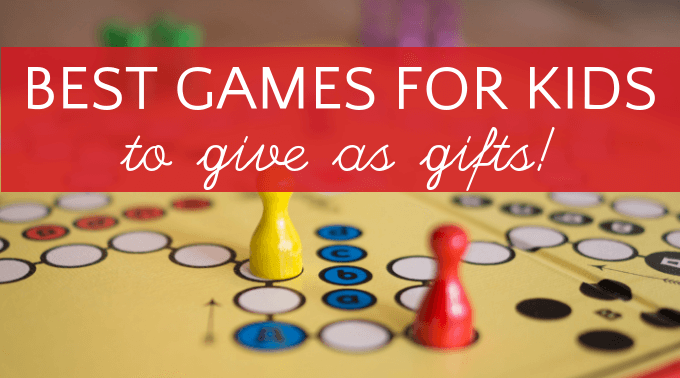 Best games for kids to give as gifts