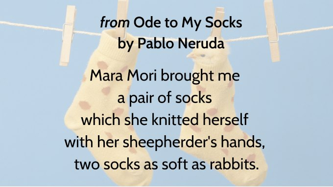 Old to my socks by pablo neruda
