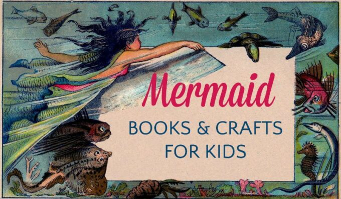Children's books about mermaids and mermaid crafts
