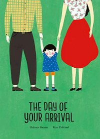 The Day of Your Arrival adoption picture book