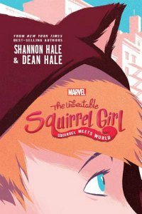 Squirrel Girl by Dean and Shannon Hale