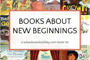 list of Children's books about new beginnings