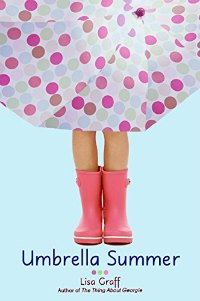 Umbrella Summer middle grade book about anxiety