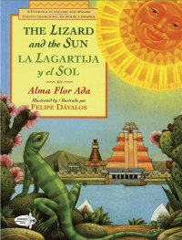 Lizard and the sun latino bilingual folktale picture book