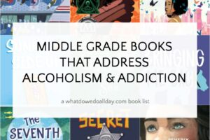 middle grade books about addiction and alcoholism