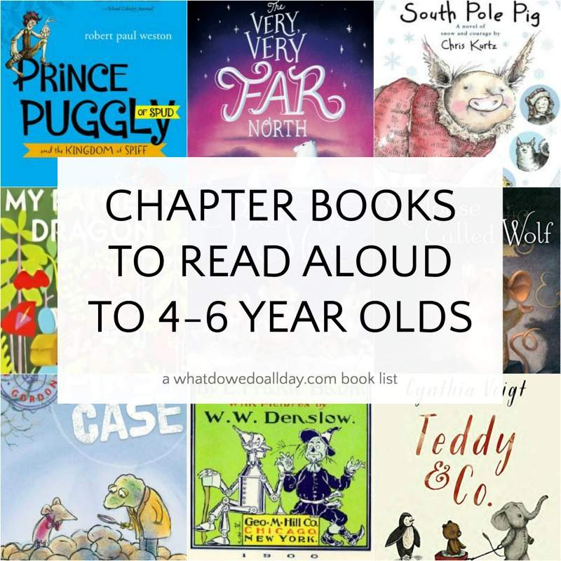 Read Aloud Chapter Books For 4 And 5 And 6 Year Olds