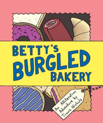 Betty's Burgled Bakery book about wordplay and alliteration