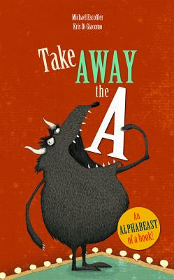 take away the a book cover showing monster eating the letter a