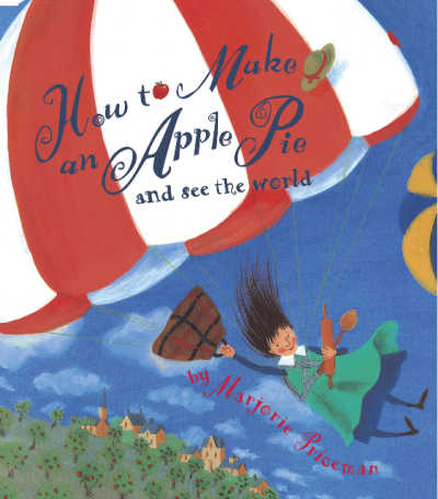 How to Make an Apple Pie and See the World book cover with hot air balloon and girl falling in sky
