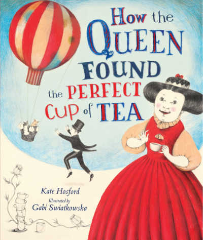 How the Queen Found the Perfect Cup of Tea  book cover showing queen and hot air balloon