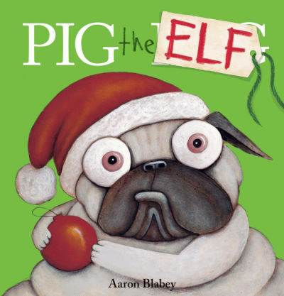 pig the elf book cover with pug dog with santa hat