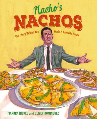 Nacho's Nachos: The Story Behind the World's Favorite Snack book cover