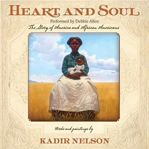 Heart and Soul by Kadir Nelson audiobook cover