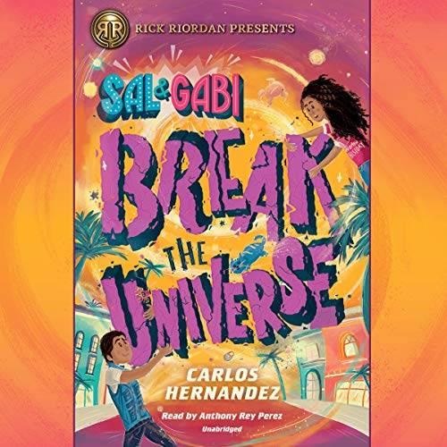 Sal and Gabi Break the Universe audiobook cover