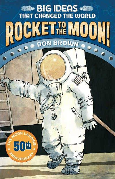 Rocket to the Moon nonfiction graphic novel book cover showing astronaut on moon