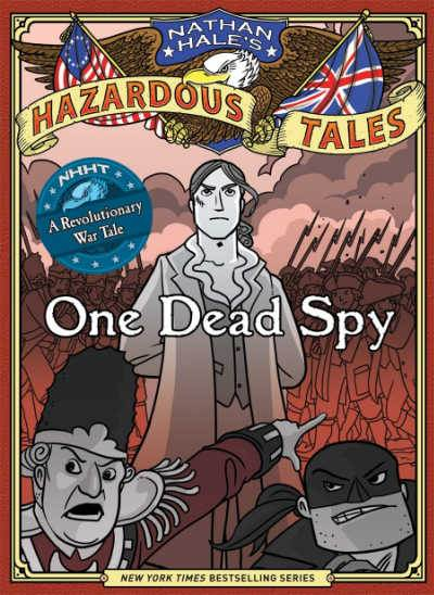 Nathan Hale's One Dead Spy history nonfiction graphic novel book cover