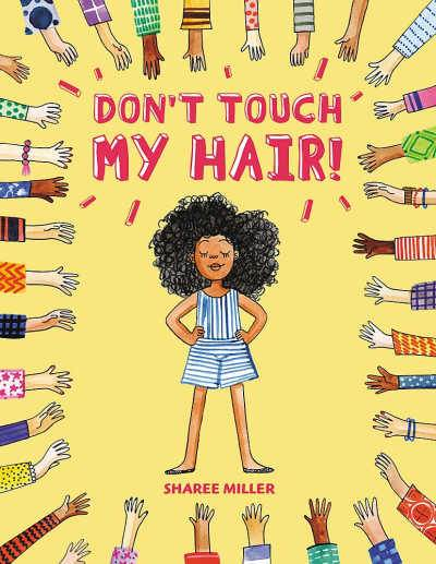 Don't touch My Hair yellow book cover with girl surrounded by arms