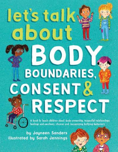 Book cover for Let's Talk about Body Boundaries, Consent and Respect; green background and multi-racial, multi-abled kids