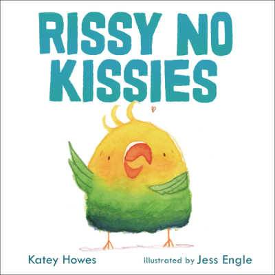 Rissy No Kissies book cover with yellow and green bird holding up one wing.