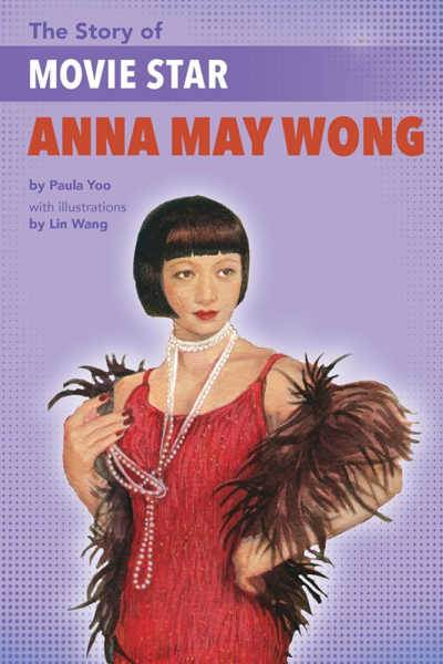The Story of Anna May Wong purple book cover with illustrations of Asian American woman in flapper dress