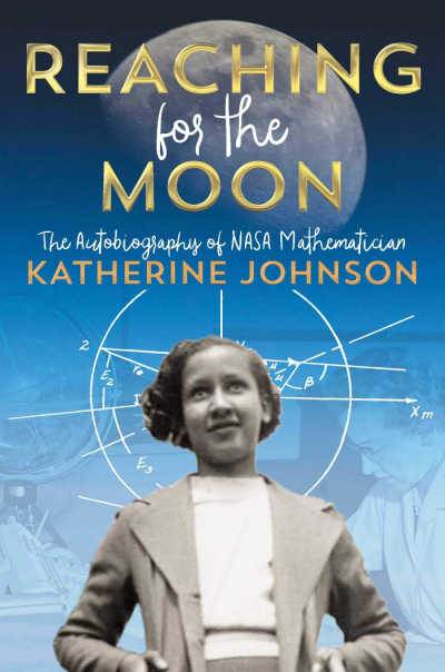 Reaching for the Moon book cover showing Katherine Johnson as a girl against a mathematical background