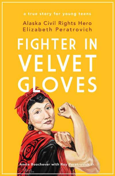 Fighter in Velvet Gloves yellow book cover showing Alaskan Native woman in Rosie the Riveter pose