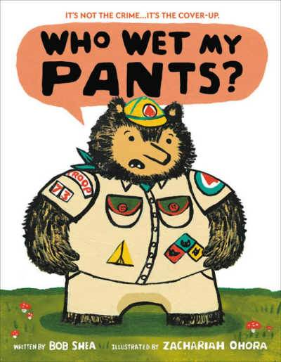 Who Wet My Pants book cover featuring bear in scouting uniform