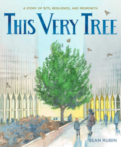 This Very Tree book cover showing tree in 9/11 memorial plaza.
